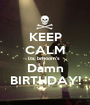 KEEP CALM Its brhoom's  Damn BIRTHDAY! - Personalised Poster A1 size