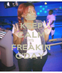 KEEP CALM IT'S  FREAKIN G'DAY  - Personalised Poster A1 size
