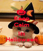 Keep Calm  Its Halloween - Personalised Poster A1 size