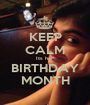 KEEP CALM Its her BIRTHDAY MONTH - Personalised Poster A1 size