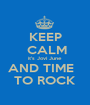 KEEP  CALM it's Jovi June AND TIME   TO ROCK - Personalised Poster A1 size
