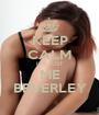 KEEP CALM IT'S JUST ME BEVERLEY - Personalised Poster A1 size