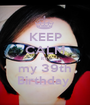 KEEP CALM it's  my 39th Birthday  - Personalised Poster A1 size