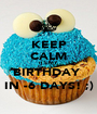 KEEP CALM IT'S MY BIRTHDAY  IN -6 DAYS! ;) - Personalised Poster A1 size