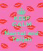 KEEP CALM its  Nenzel and Talijah - Personalised Poster A1 size