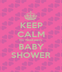 KEEP CALM Its Noeleen's BABY SHOWER - Personalised Poster A1 size