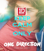 KEEP CALM ITS  ONLY  - Personalised Poster A1 size