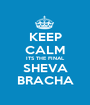 KEEP CALM ITS THE FINAL SHEVA BRACHA - Personalised Poster A1 size