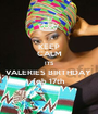 KEEP CALM ITS VALERIES BIRTHDAY  feb 17th - Personalised Poster A1 size