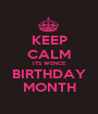 KEEP CALM ITS WENCE BIRTHDAY MONTH - Personalised Poster A1 size