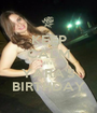 KEEP CALM It's YARA'S BIRTHDAY - Personalised Poster A1 size