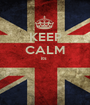 KEEP CALM its    - Personalised Poster A1 size