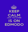 KEEP CALM JACK FALCONER IS ON EDMODO - Personalised Poster A1 size