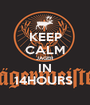 KEEP CALM JAGER IN 14HOURS  - Personalised Poster A1 size