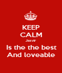 KEEP CALM Jasvir Is the the best And loveable - Personalised Poster A1 size