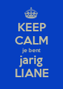 KEEP CALM je bent jarig LIANE - Personalised Poster A1 size