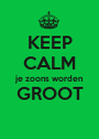 KEEP CALM je zoons worden GROOT  - Personalised Poster A1 size