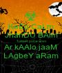 KeEp CaLm JhanDU BAlm ToMaR poDe amm Ar kAAlo jaaM LAgbeY aRam - Personalised Poster A1 size