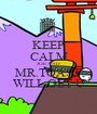 KEEP CALM JOE AND MR.TOAST WILL GET U - Personalised Poster A1 size