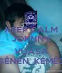 KEEP CALM JOHNNY AND VUASA SÊNEN_KEMÊS - Personalised Poster A1 size