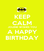 KEEP CALM JOLENE WISHES YOU A HAPPY BIRTHDAY - Personalised Poster A1 size