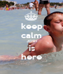keep calm JOSH is here - Personalised Poster A1 size