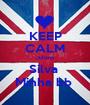 KEEP CALM Juliana Silva  Minha bb  - Personalised Poster A1 size