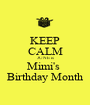 KEEP CALM JUNE is Mimi's  Birthday Month - Personalised Poster A1 size