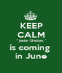"KEEP CALM "" junior Ghattas "" is coming  in June - Personalised Poster A1 size"