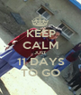 KEEP CALM JUST  11 DAYS TO GO - Personalised Poster A1 size