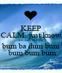 KEEP CALM, just know WE ARE WAVE! bum ba dum bum  bum bum bum - Personalised Poster A1 size