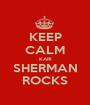 KEEP CALM KARI SHERMAN ROCKS - Personalised Poster A1 size