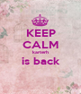 KEEP CALM karterh is back  - Personalised Poster A1 size