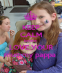 KEEP CALM kavana  LOVE YOUR mummy pappa  - Personalised Poster A1 size