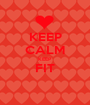 KEEP CALM KEEP FIT  - Personalised Poster A1 size