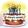 KEEP CALM Kerrie only  7 days until  your Birthday - Personalised Poster A1 size
