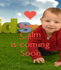 keep  Calm koki's birThDay  is coming Soon - Personalised Poster A1 size