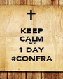 KEEP CALM LACK 1 DAY #CONFRA - Personalised Poster A1 size