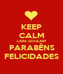KEEP CALM LARA GOULART PARABÊNS FELICIDADES - Personalised Poster A1 size