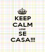 KEEP CALM LENE SE CASA!!! - Personalised Poster A1 size