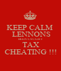 KEEP CALM   LENNONS BEEN CAUGHT TAX CHEATING !!! - Personalised Poster A1 size