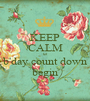 KEEP CALM let  b'day count down begin - Personalised Poster A1 size