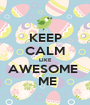 KEEP CALM LIKE AWESOME   ME - Personalised Poster A1 size