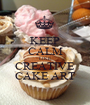 KEEP CALM LIKE CREATIVE CAKE ART - Personalised Poster A1 size