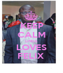 KEEP CALM LINDA LOVES FELIX  - Personalised Poster A1 size