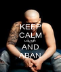KEEP CALM LISTEN  AND ABAN - Personalised Poster A1 size