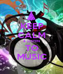 KEEP CALM & LISTEN TO MUSIC - Personalised Poster A1 size