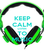 KEEP CALM LISTEN TO MUSIC - Personalised Poster A1 size