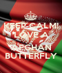 KEEP CALM! LOVE A  AFGHAN BUTTERFLY - Personalised Poster A1 size