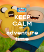 KEEP CALM love adventure time - Personalised Poster A1 size